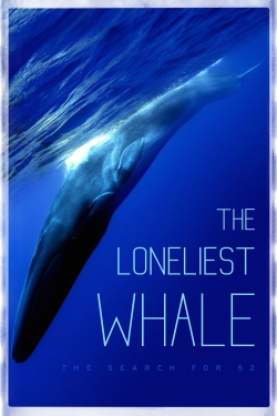 The Loneliest Whale: The Search for 52-fmovies
