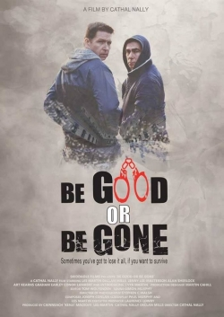 Be Good or Be Gone-fmovies