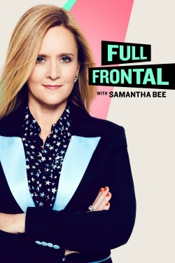 Full Frontal with Samantha Bee-fmovies