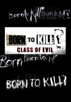 Born To Kill? Class Of Evil-fmovies